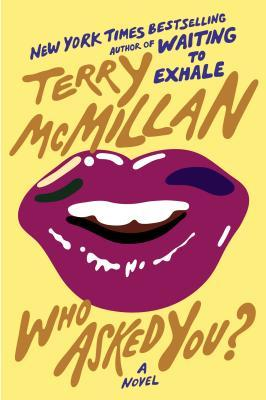 Who Asked You? by Terry McMillan
